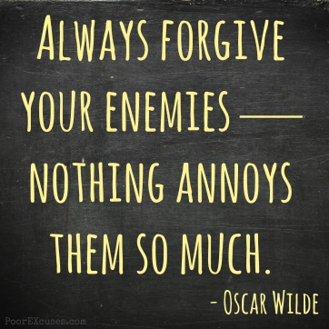 Always+Forgive+Your+Enemies